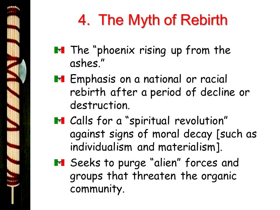 4. The Myth of Rebirth The phoenix rising up from the ashes.