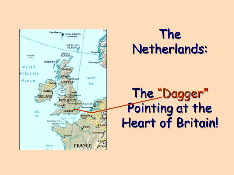 The Netherlands: The Dagger Pointing at the Heart of Britain!