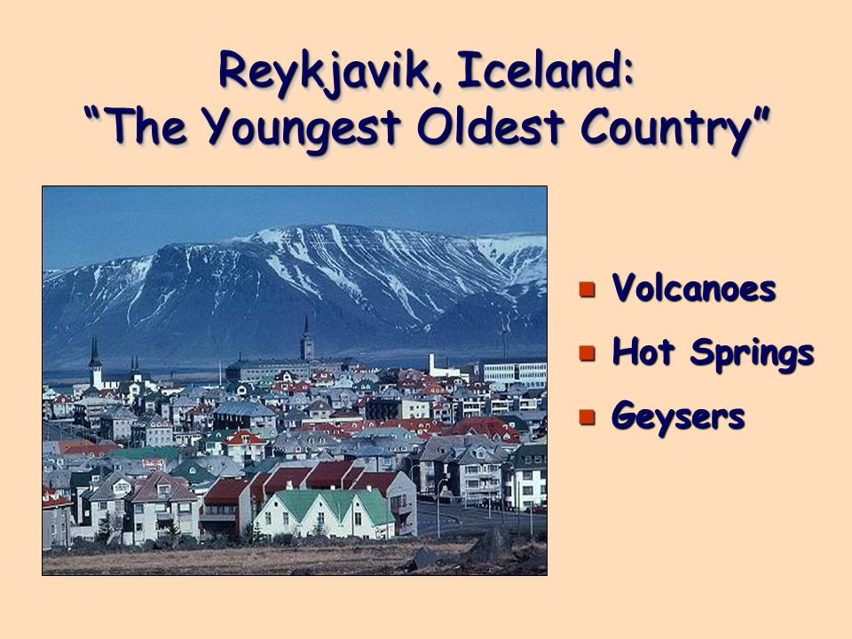 Reykjavik, Iceland: The Youngest Oldest Country
