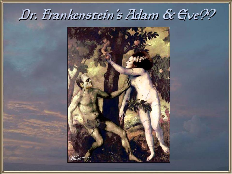Dr. Frankenstein's Adam & Eve