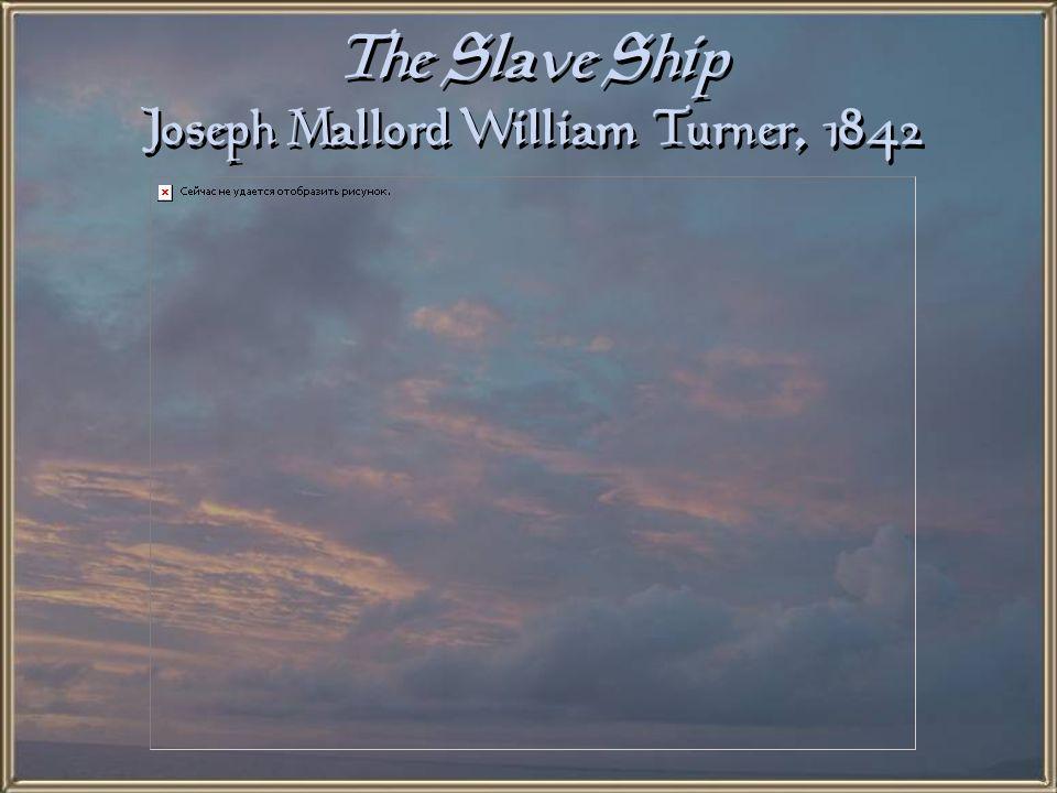 The Slave Ship Joseph Mallord William Turner, 1842