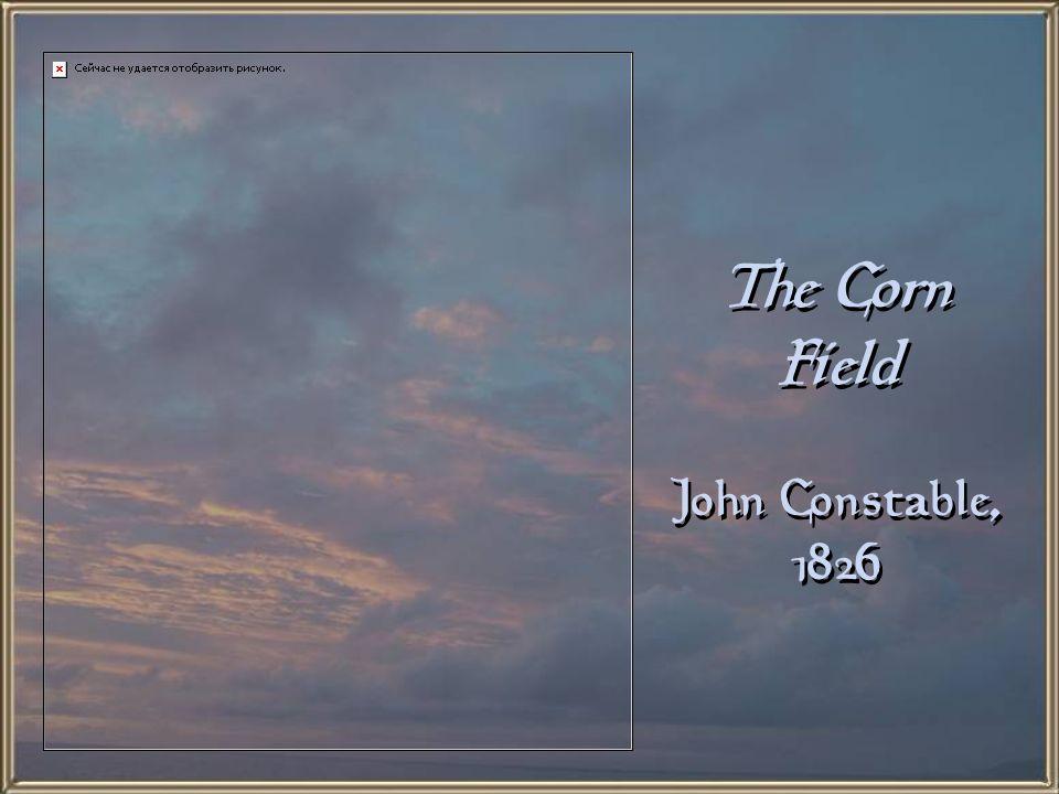 The Corn Field John Constable, 1826