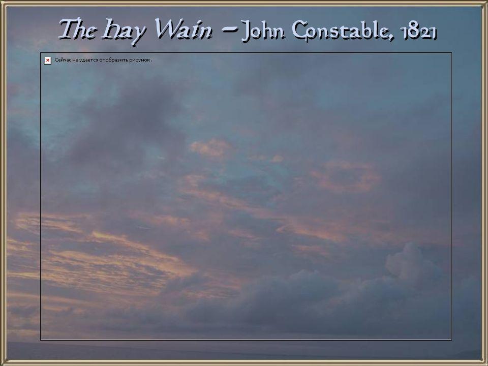 The Hay Wain - John Constable, 1821