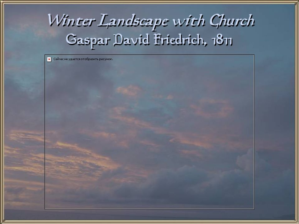 Winter Landscape with Church Gaspar David Friedrich, 1811