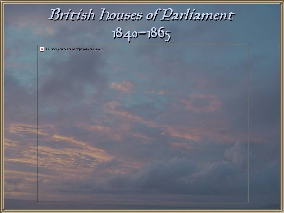 British Houses of Parliament 1840-1865