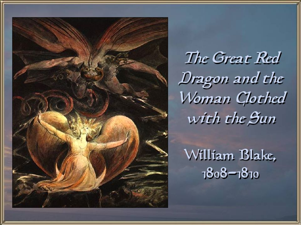 The Great Red Dragon and the Woman Clothed with the Sun William Blake,
