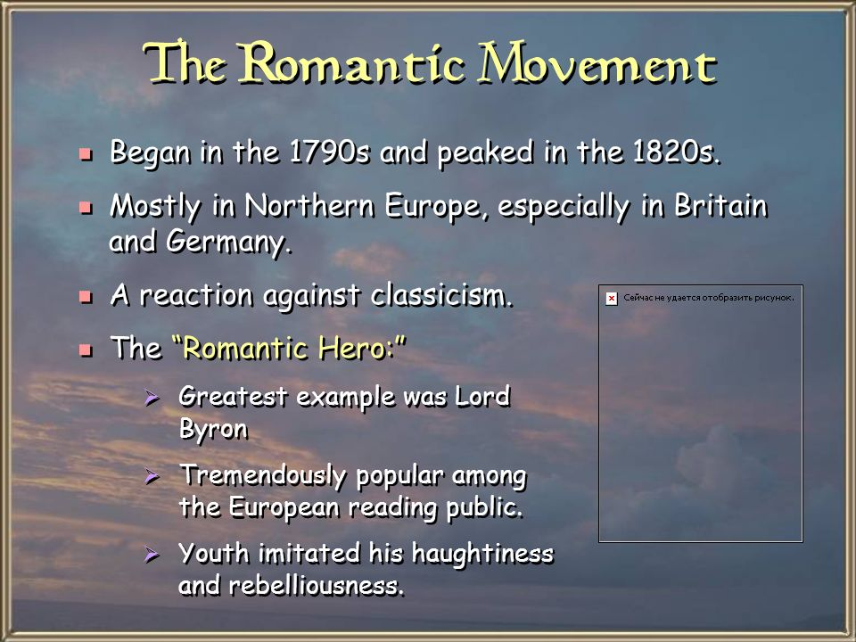 The Romantic Movement Began in the 1790s and peaked in the 1820s.
