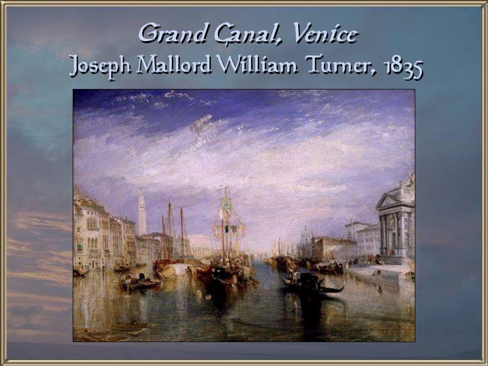 Grand Canal, Venice Joseph Mallord William Turner, 1835