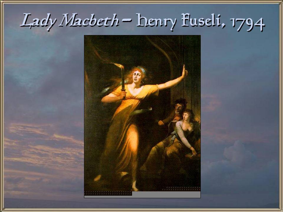 Lady Macbeth - Henry Fuseli, 1794