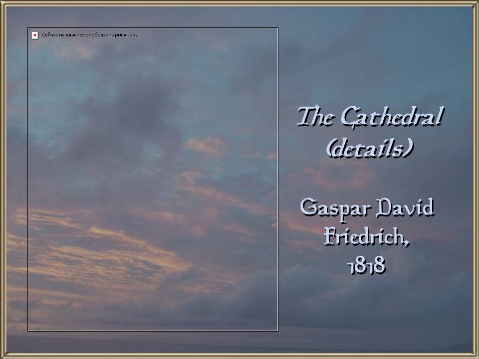The Cathedral (details) Gaspar David Friedrich, 1818