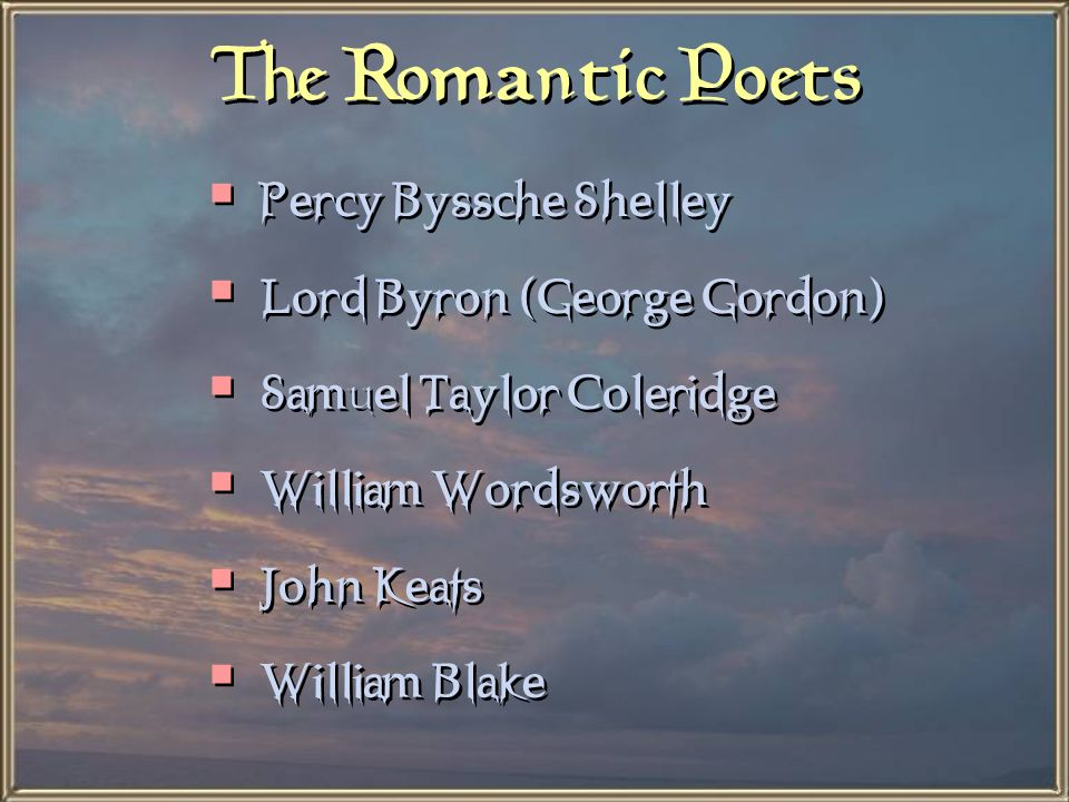 The Romantic Poets Percy Byssche Shelley Lord Byron (George Gordon)