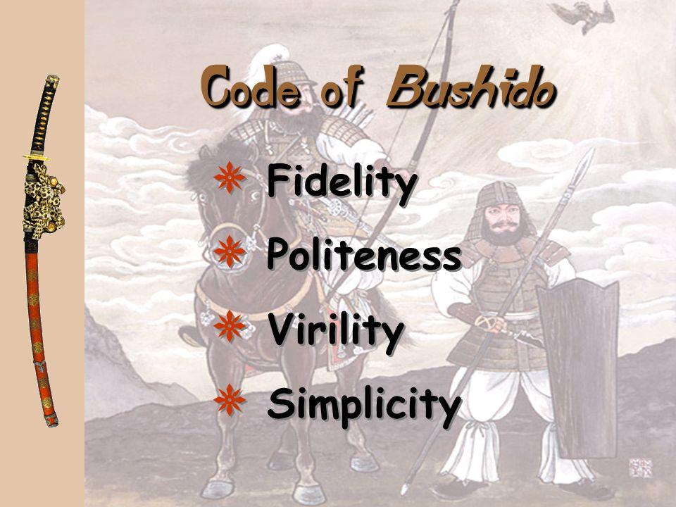 Code of Bushido Fidelity Politeness Virility Simplicity