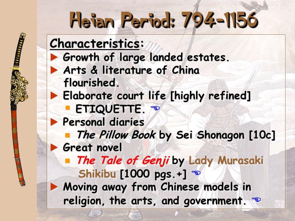 Heian Period: 794-1156 Characteristics: