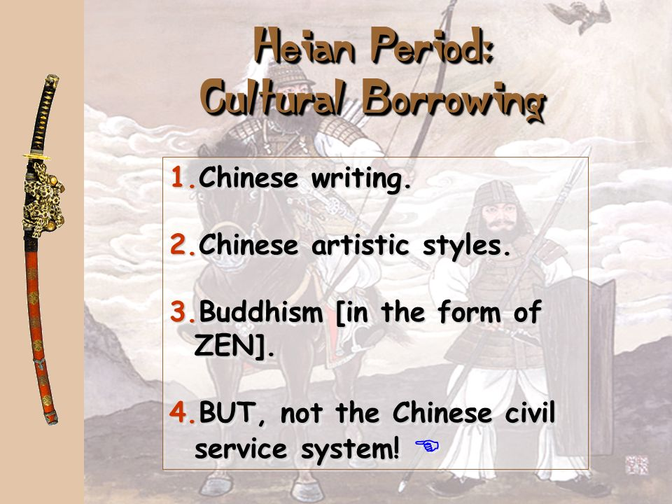 Heian Period: Cultural Borrowing