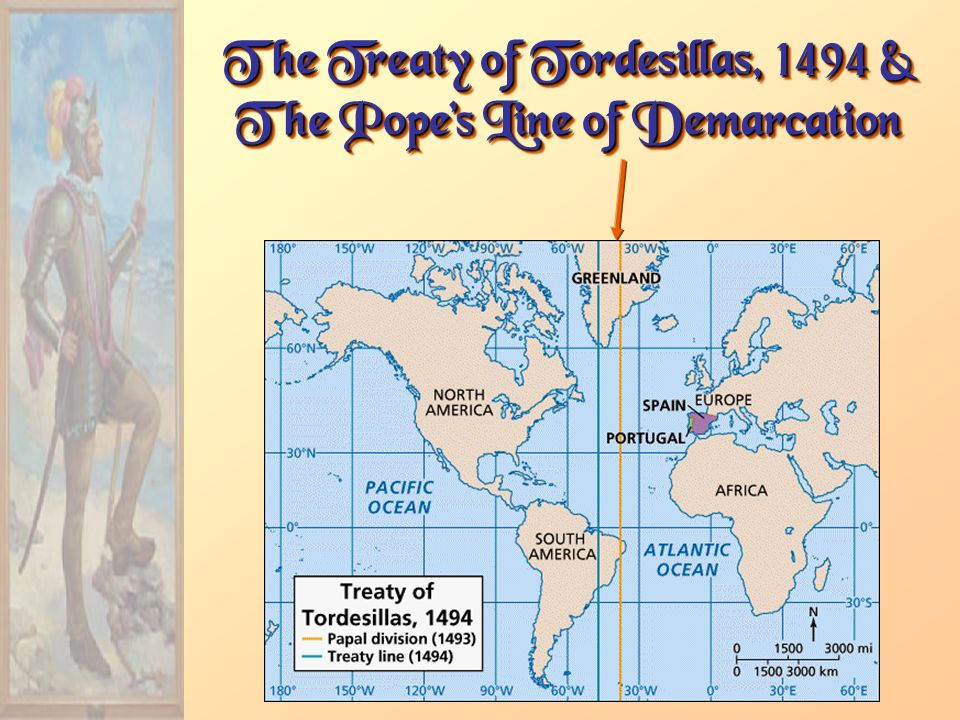 The Treaty of Tordesillas, 1494 & The Pope's Line of Demarcation