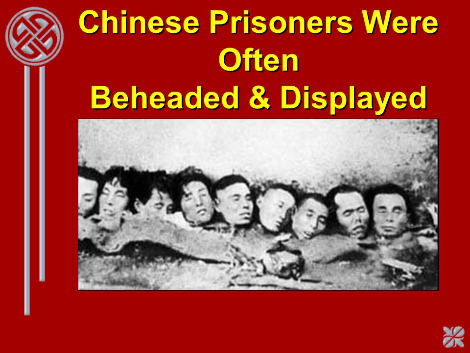 Chinese Prisoners Were Often Beheaded & Displayed
