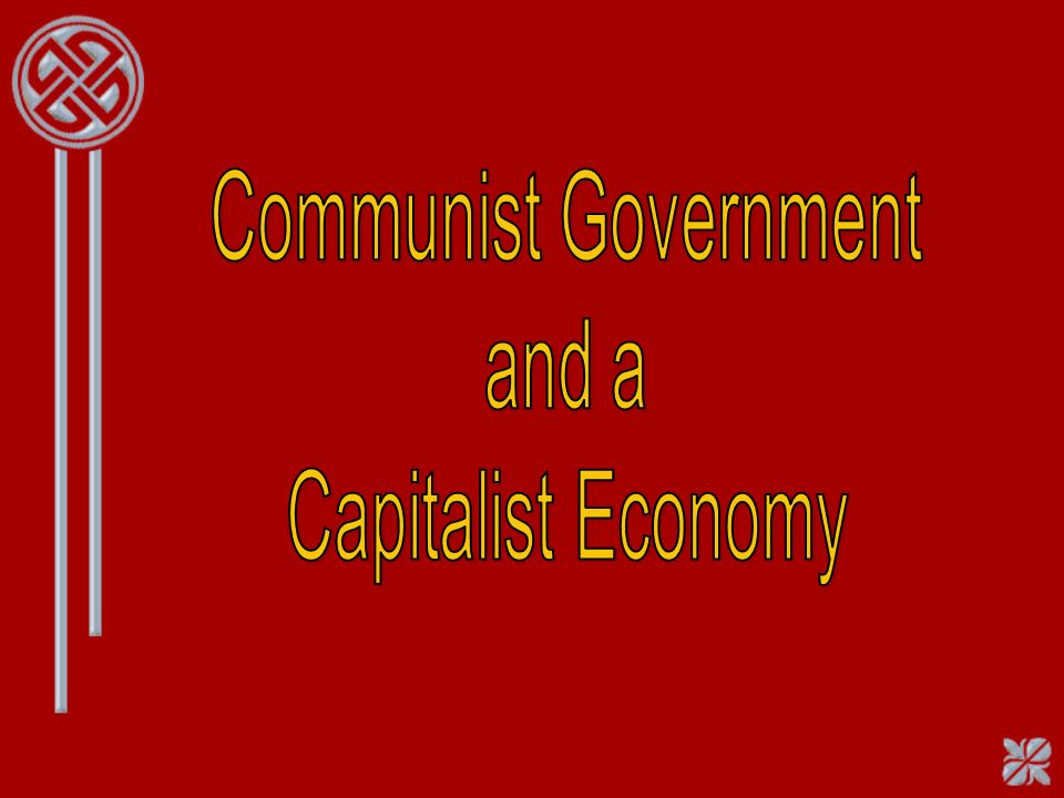 Communist Government and a Capitalist Economy