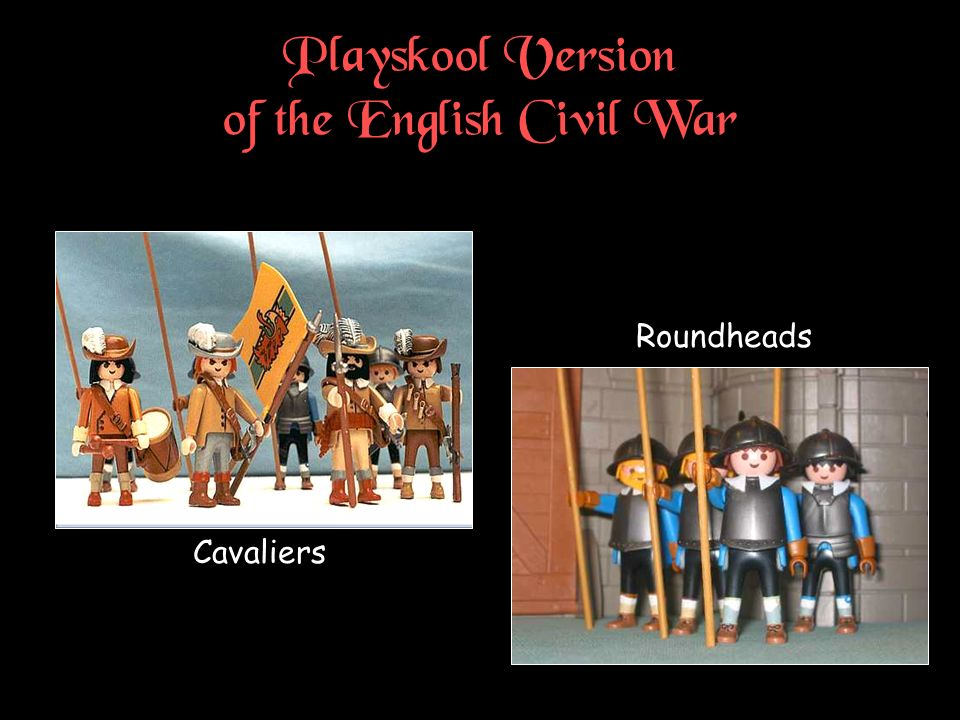 Playskool Version of the English Civil War