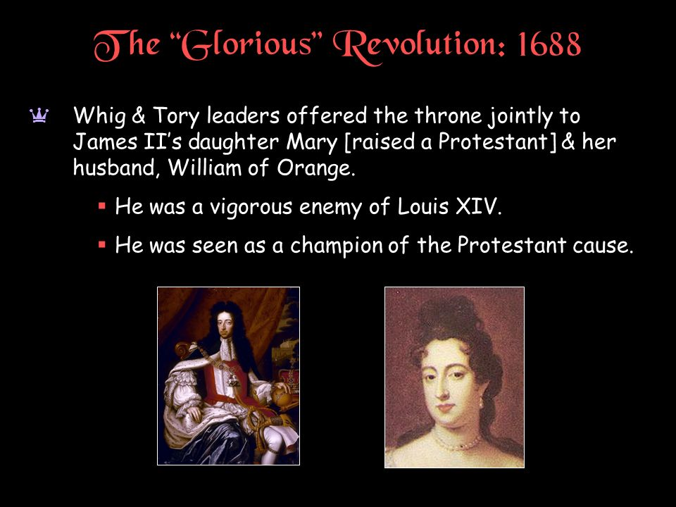 The Glorious Revolution: 1688
