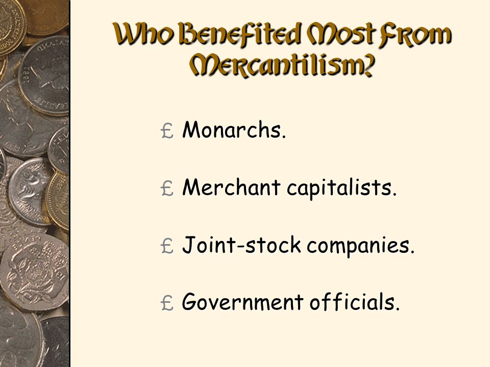 Who Benefited Most From Mercantilism
