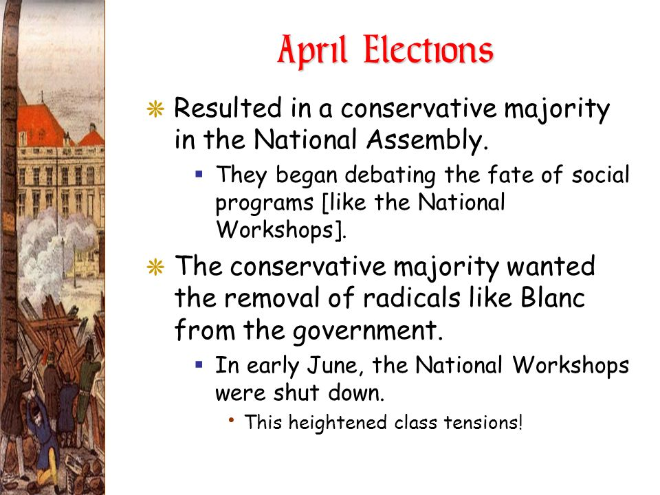 April Elections Resulted in a conservative majority in the National Assembly.