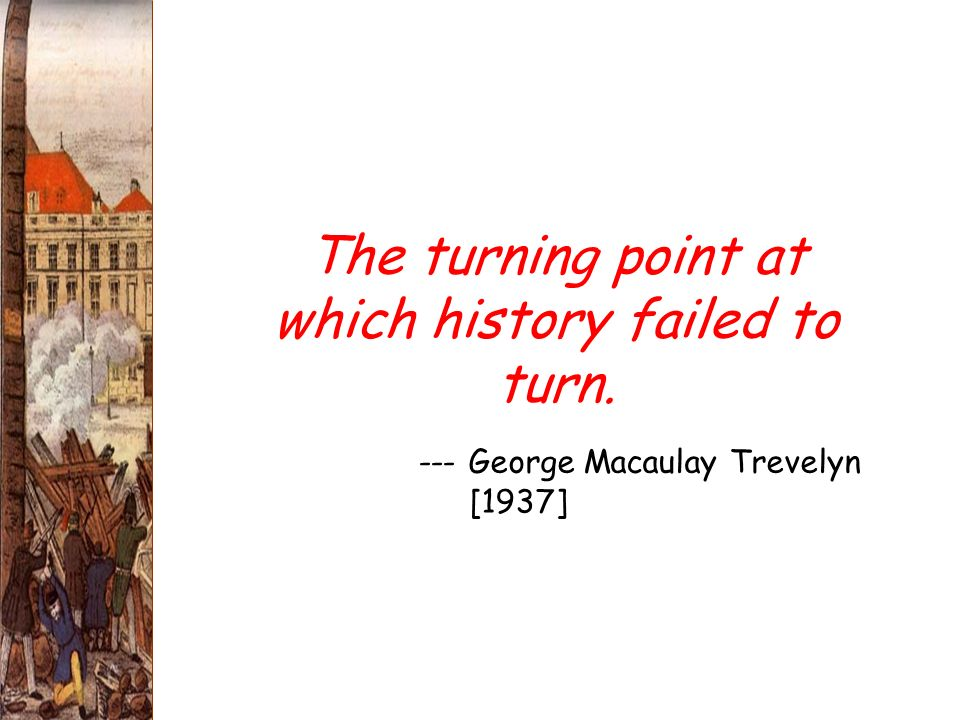 The turning point at which history failed to turn.