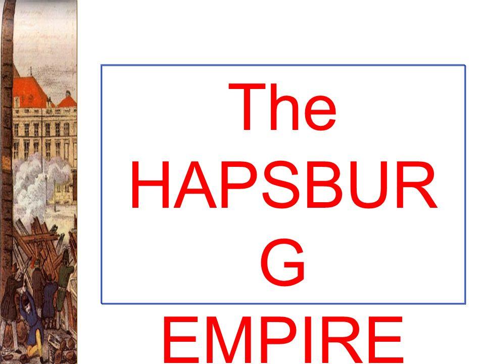 The HAPSBURG EMPIRE
