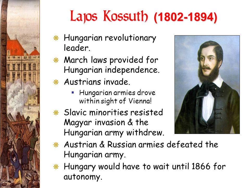 Lajos Kossuth (1802-1894) Hungarian revolutionary leader.