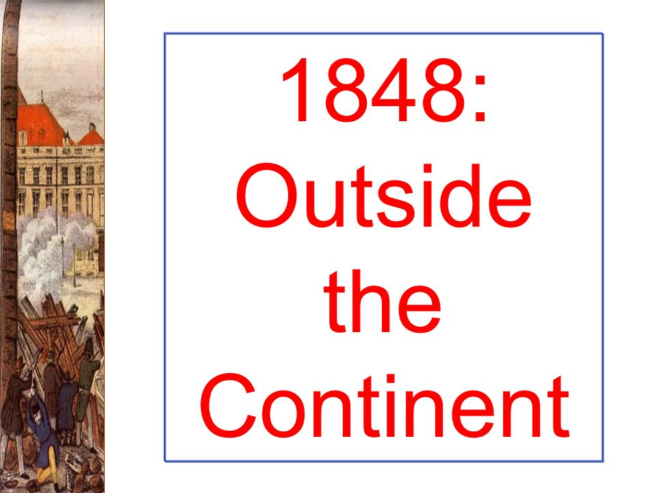 1848: Outside the Continent