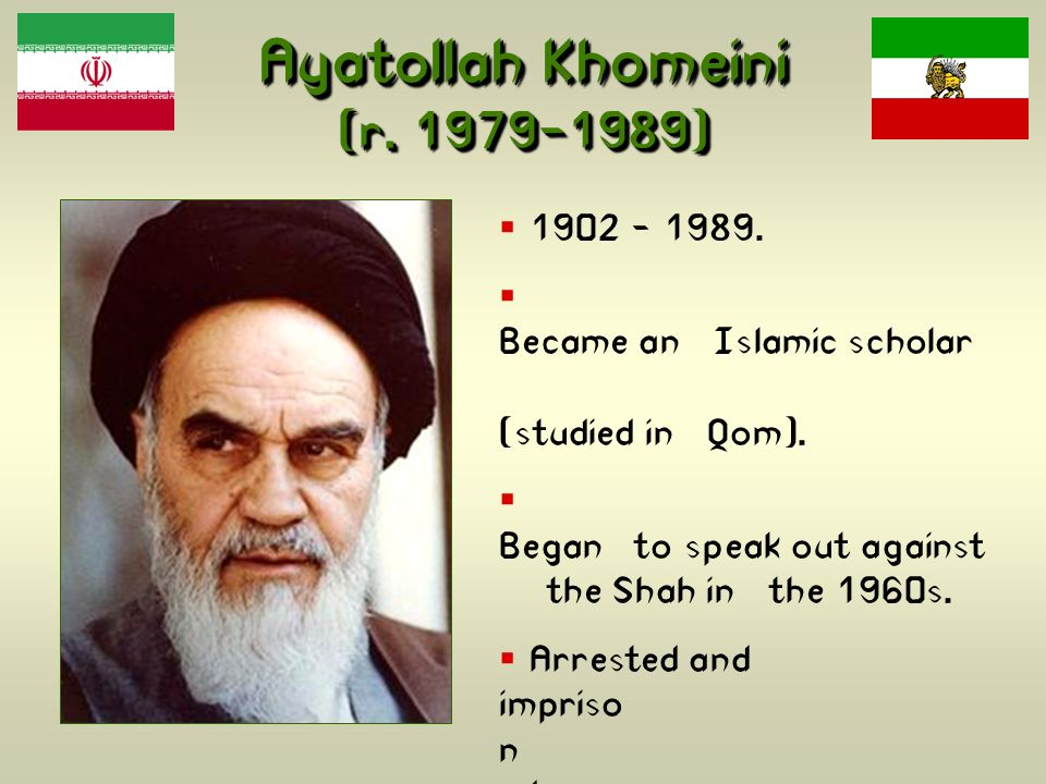 Ayatollah Khomeini (r. 1979-1989)