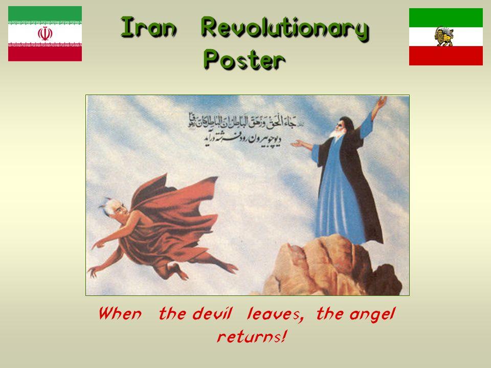 Iran Revolutionary Poster When the devil leaves, the angel returns!