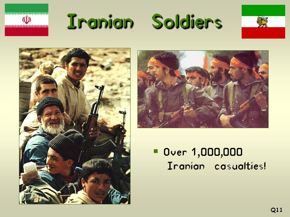 Iranian Soldiers Over 1,000,000 Iranian casualties! Q11