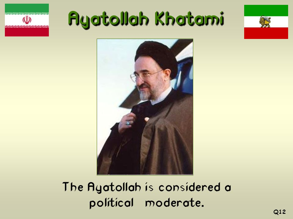 The Ayatollah is considered a political moderate.