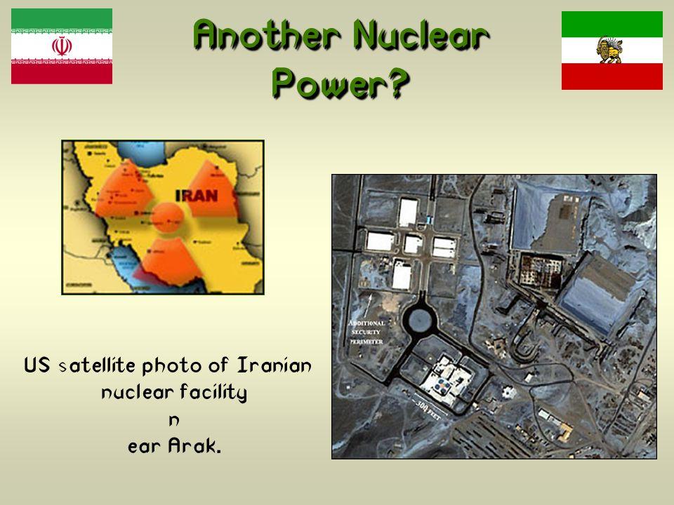 US satellite photo of Iranian nuclear facility near Arak.