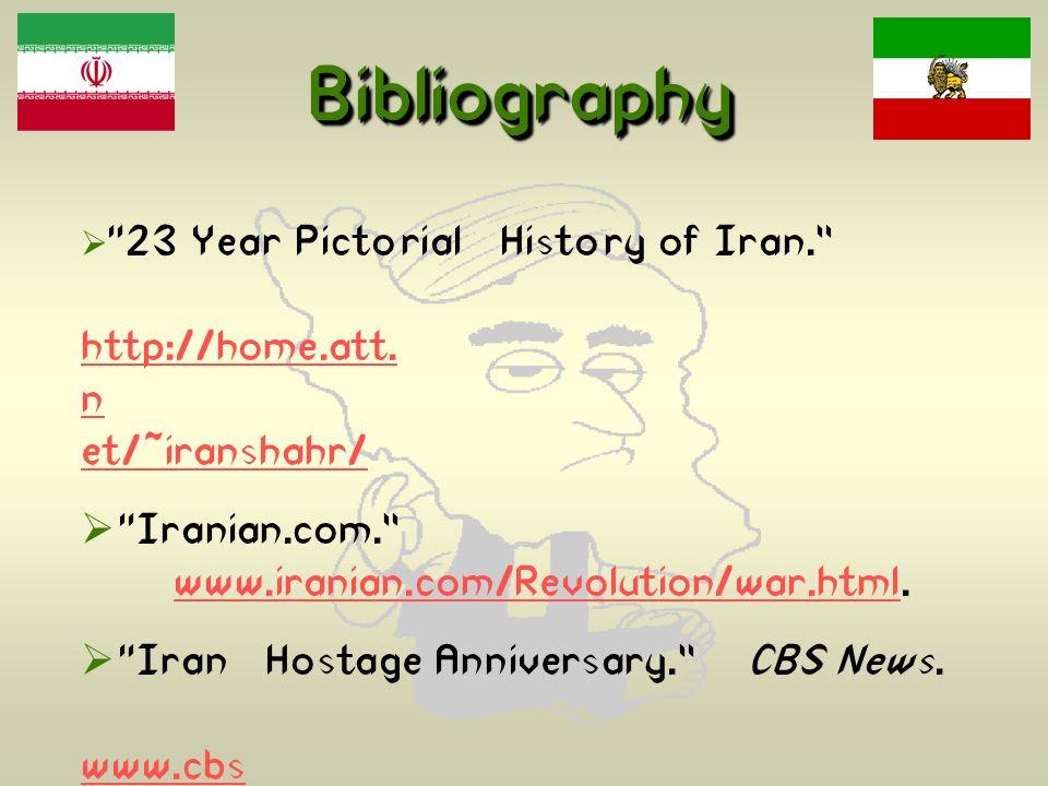Bibliography Iranian.com. www.iranian.com/Revolution/war.html.
