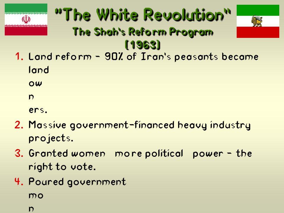 The White Revolution The Shah's Reform Program (1963)