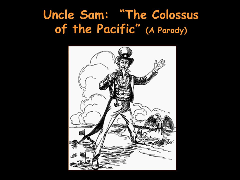 Uncle Sam: The Colossus of the Pacific (A Parody)