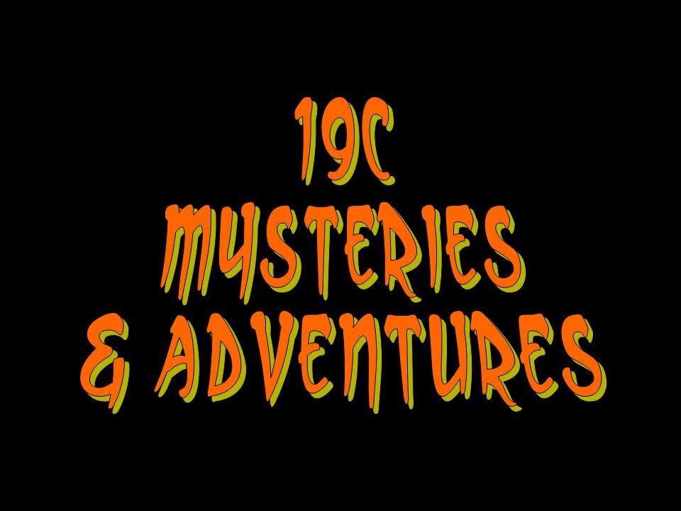 19c Mysteries & Adventures
