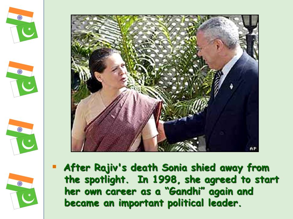 After Rajiv s death Sonia shied away from the spotlight