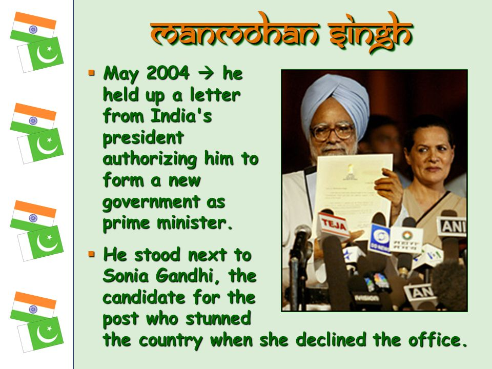 Manmohan Singh May 2004  he held up a letter from India s president authorizing him to form a new government as prime minister.