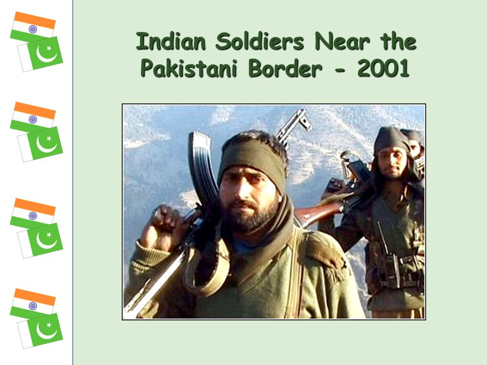 Indian Soldiers Near the Pakistani Border - 2001