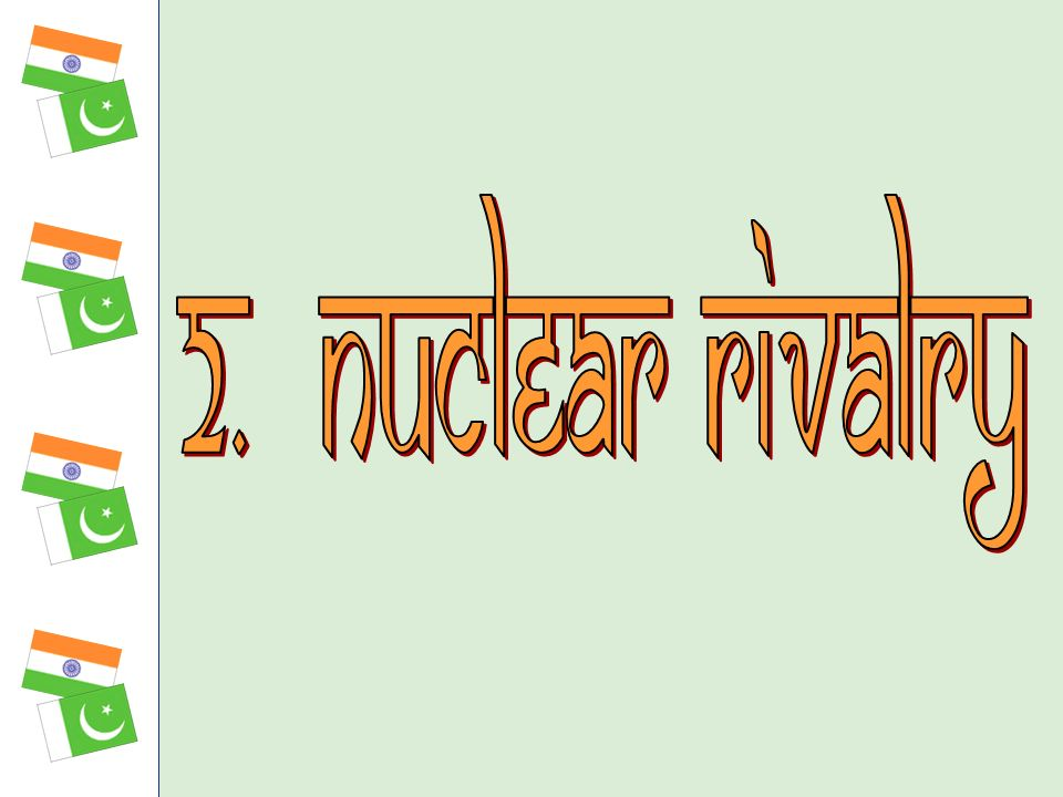 2. nuclear rivalry