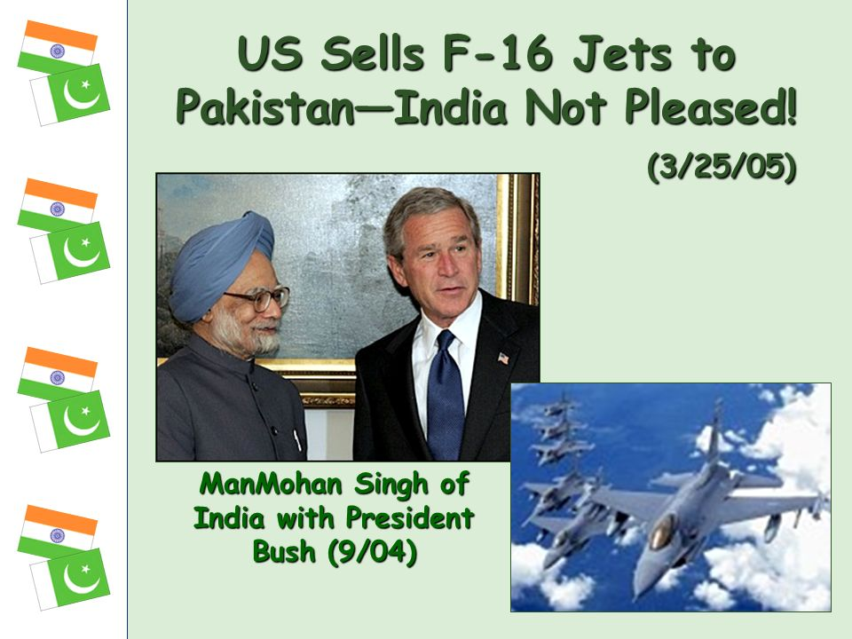US Sells F-16 Jets to Pakistan—India Not Pleased! (3/25/05)