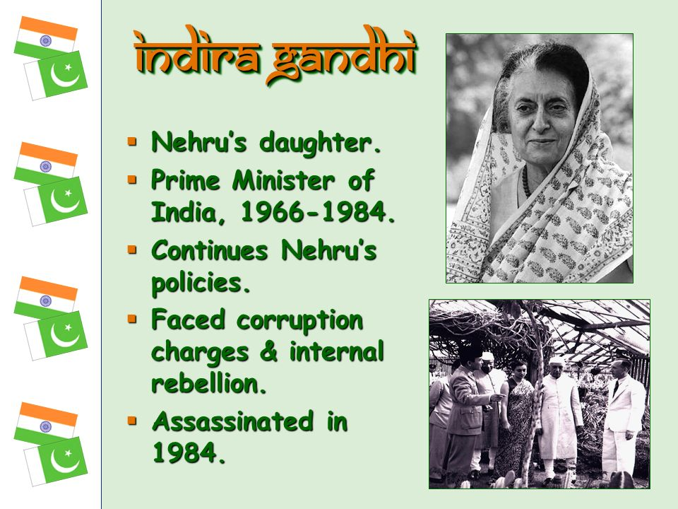 Indira Gandhi Nehru's daughter. Prime Minister of India,