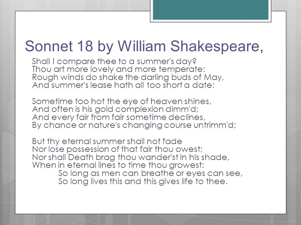 the sonnet form william shakespeare A short history of the sonnet form interesting facts about the sonnet may 25 who invented the english sonnet although william shakespeare is credited with pioneering a new form of sonnet - the 'english' or shakespearean sonnet.