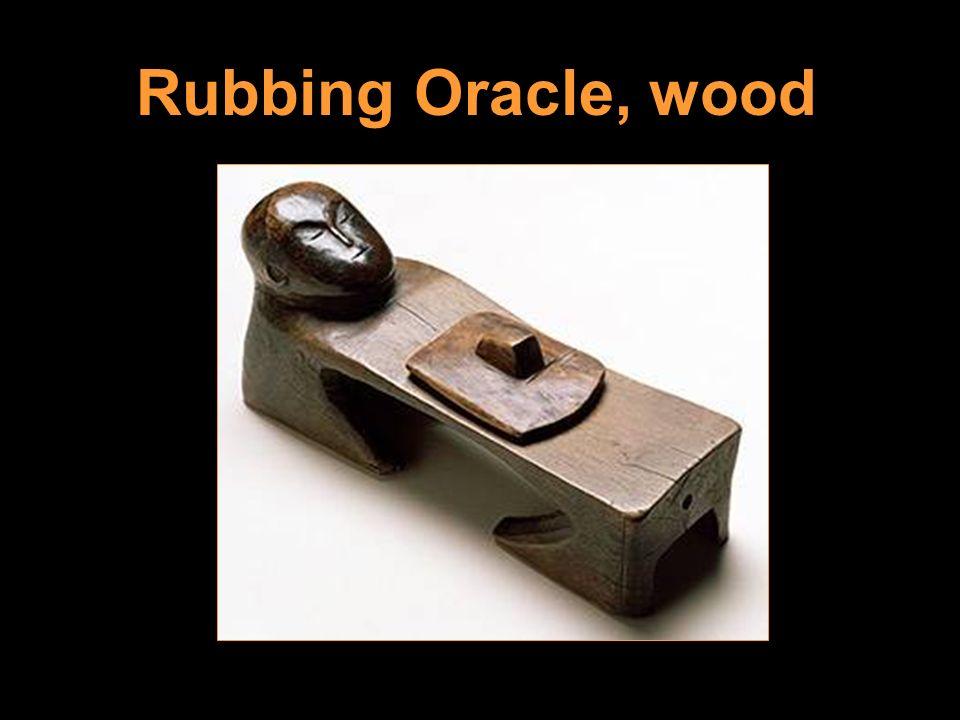 Rubbing Oracle, wood