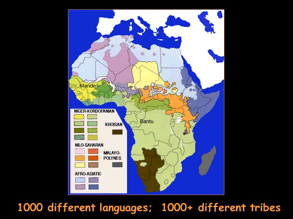 1000 different languages; 1000+ different tribes