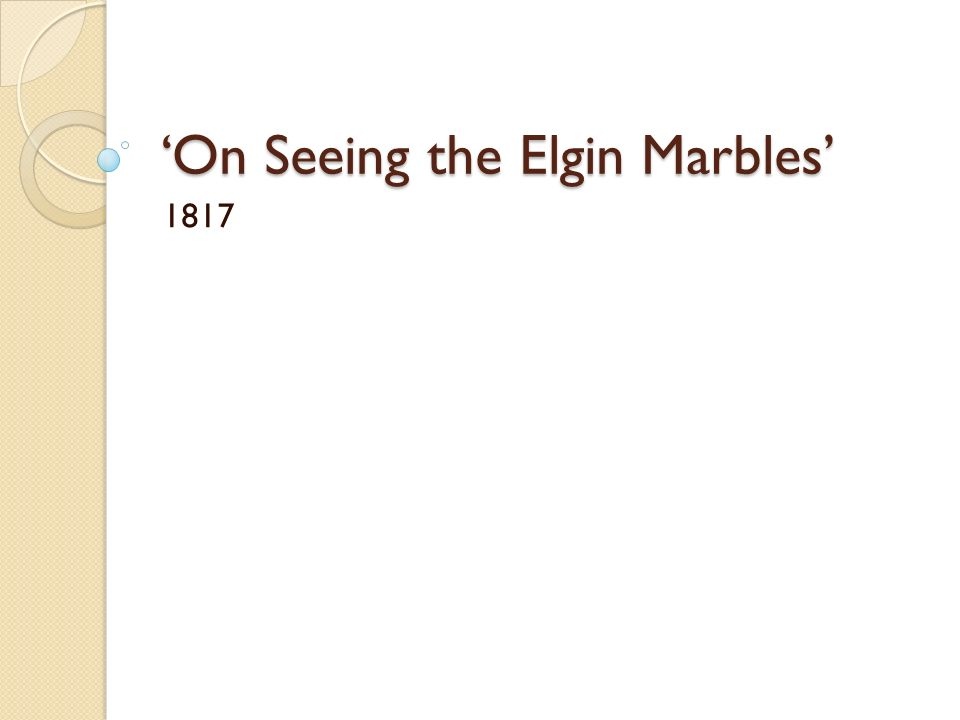 on seeing the elgin marbles analysis