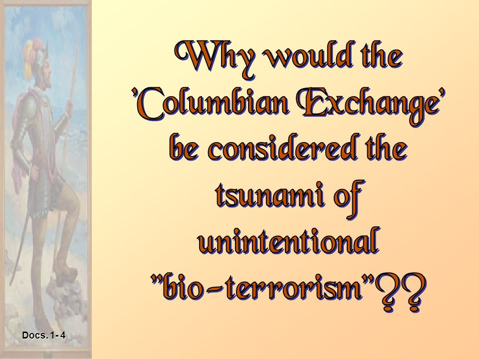 Why would the Columbian Exchange be considered the tsunami of