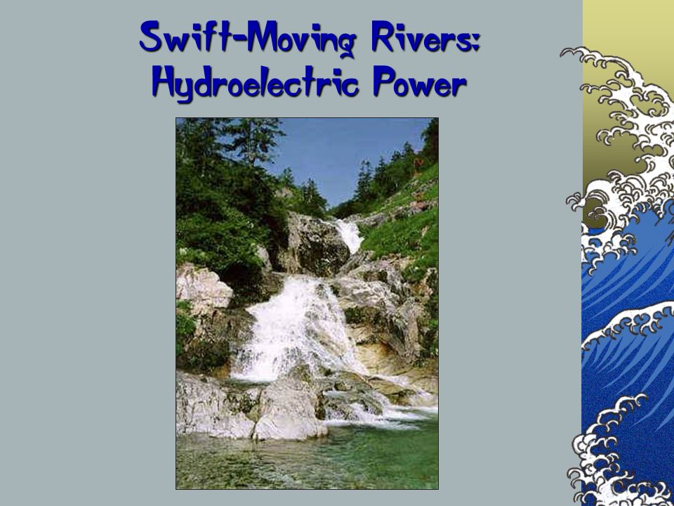Swift-Moving Rivers: Hydroelectric Power